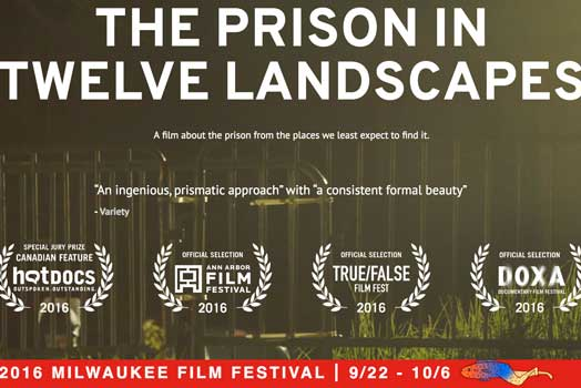 The Prison in Twelve Landscapes at Milwaukee Film Festival