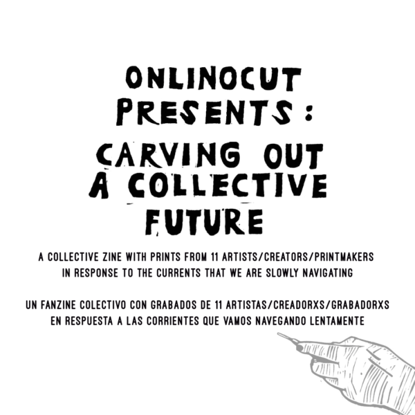 Onlinocut presents: Carving Out A Collective Future Zine