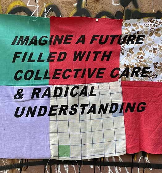 Imagine a Future Filled with Collective Care and Radical Understanding