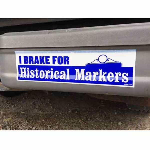 I Brake for Historical Markers