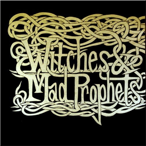 Witches & Mad Prophets