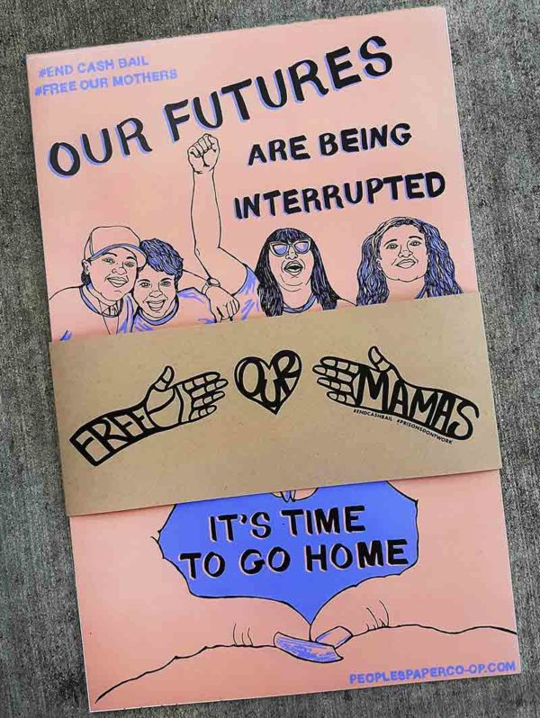 Free Our Mamas! Sisters! Queens!
