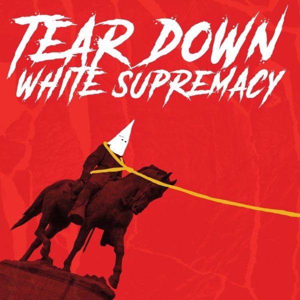 Tear down White Supremacy