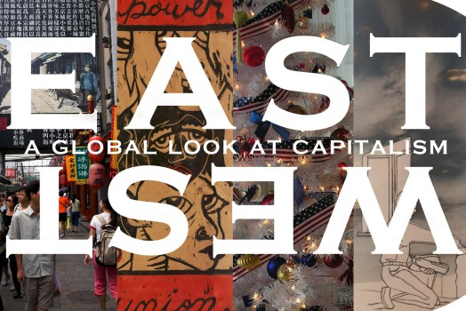 EA$T/WE$T: A Global Look at Capitalism