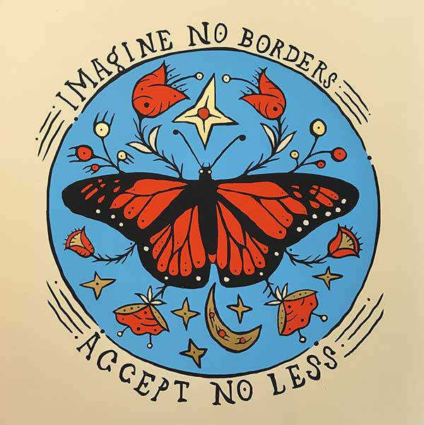 Imagine No Borders Accept No Less