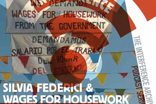 Silvia Federici on Wages for Housework
