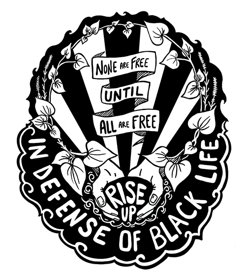 Rise Up- In Defense of Black Life