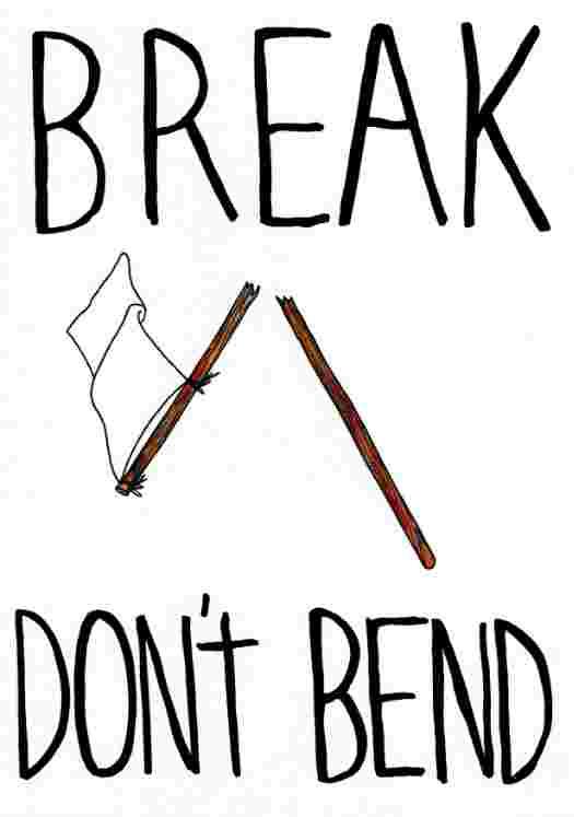 Break don't bend