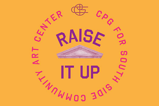Raise It Up! CPG for South Side Community Art Center
