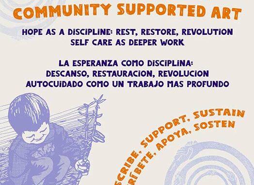 2022 Community Supported Art | Hope as a Discipline: Rest, Restore, Revolution