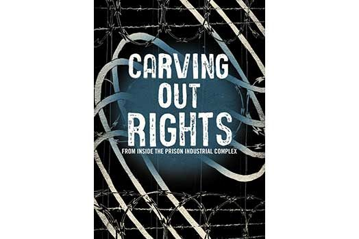 Carving Out Rights from Inside the Prison Industrial Complex