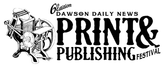 Dawson Daily News Print & Publishing Festival