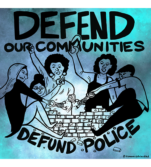 Defend Our Communities, Defund Police