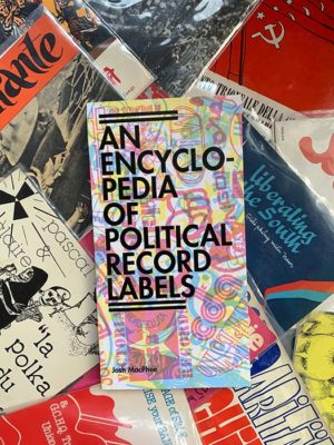 An Encyclopedia of Political Record Labels NYC Book Launch