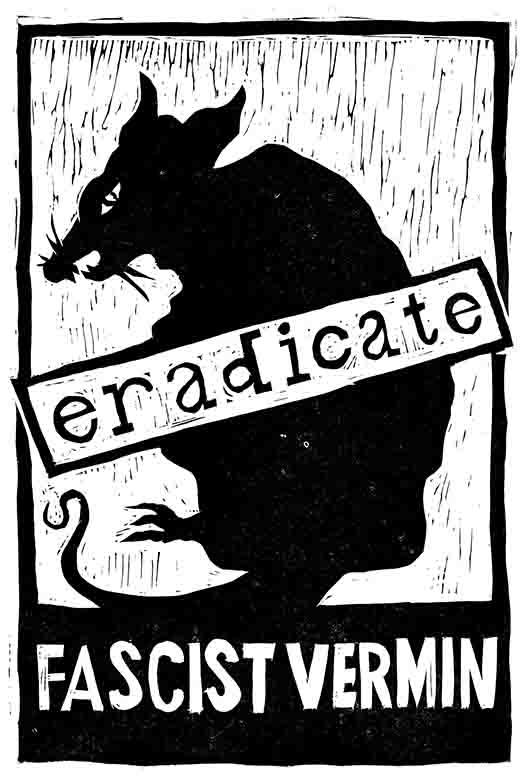 Eradicate Fascist Vermin