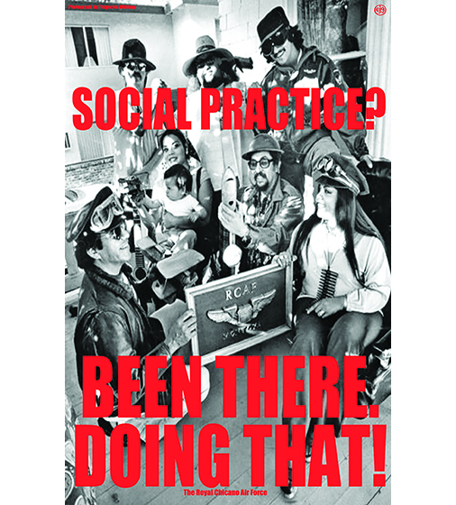 Royal Chicano Air Force: Social Practice? Been There. Doing That!