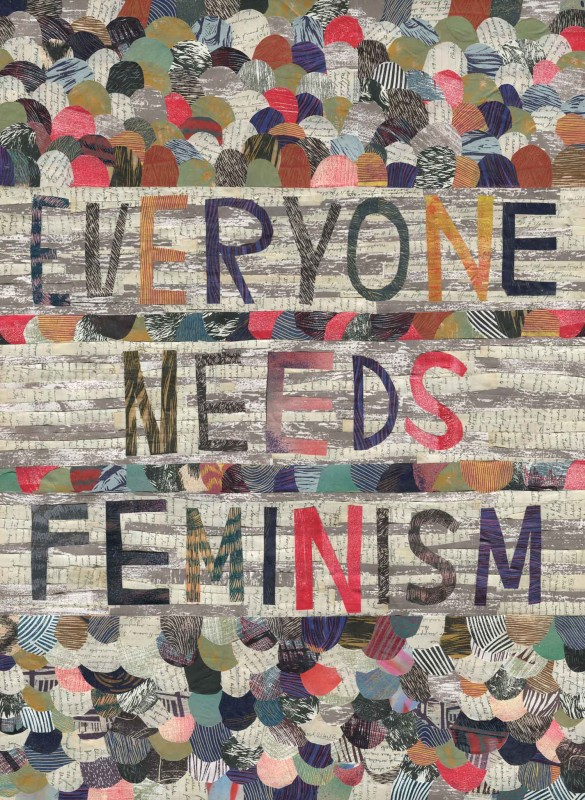 Everyone Needs Feminism