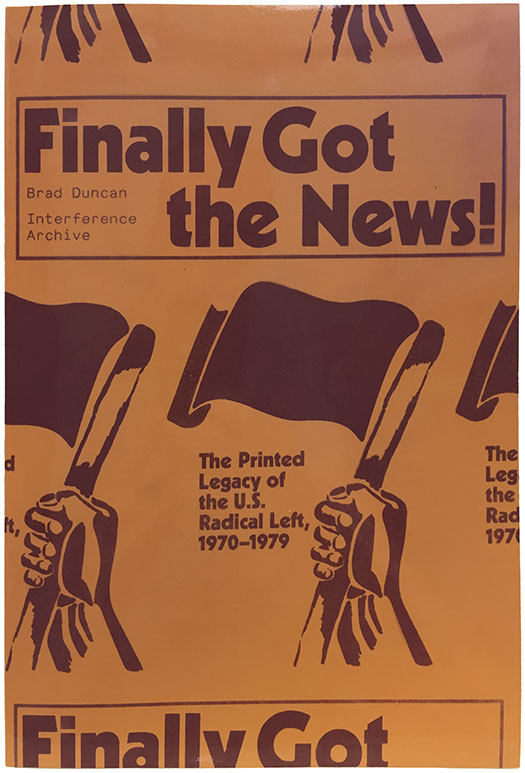 Finally Got the News! The Printed Legacy of the U.S. Radical Left, 1970–1979