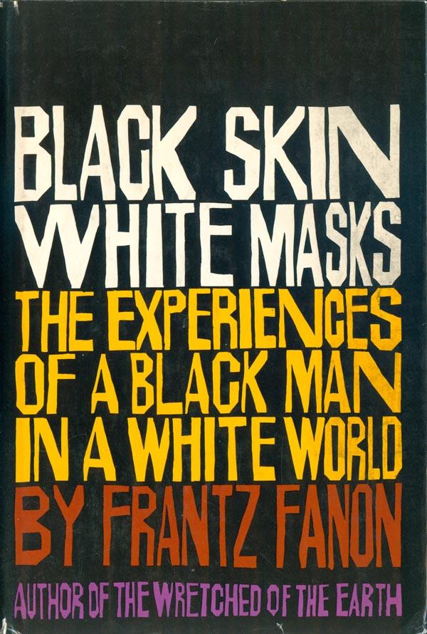 looking beyond black skin white masks essay
