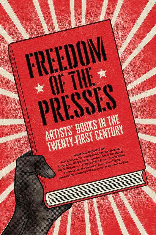 Freedom of the Presses: Artists' Books in the 21st Century