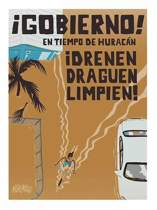 ¡Gobierno! En temporada de huracanes ¡Drenen, draguen, limpien!