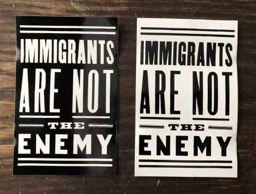 Immigrants Are Not The Enemy sticker