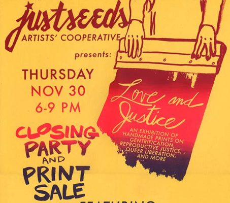 Justseeds: Love and Justice Closing Party