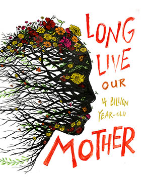 Long Live Our Mother Earth
