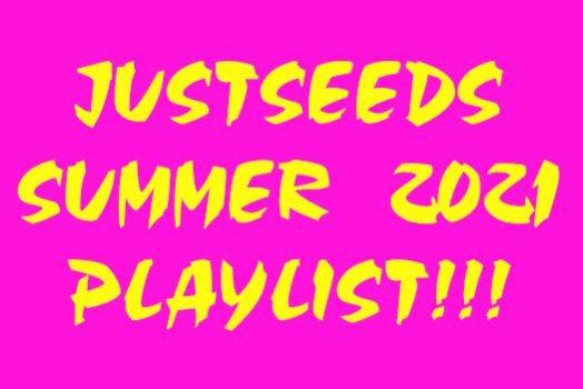 Justseeds Summer 2021 Playlist