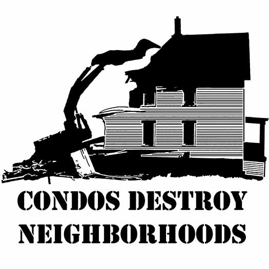 Condos Destroy Neighborhoods