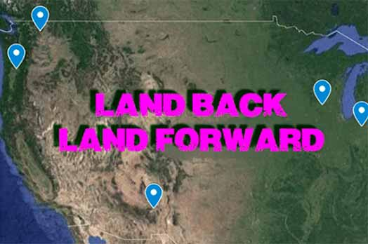 Land Back…Land Forward