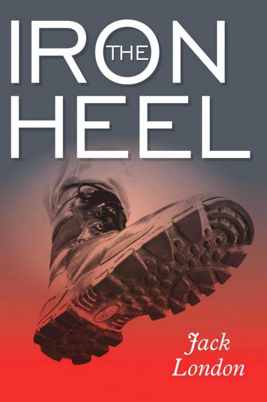 the iron heel 'a truer prophecy of the future than either brave new world or the shape of things to come' - george orwell part science fiction, part dystopian fantasy, part radical socialist tract, jack london&#39s the iron heel offers a grim depiction of warfare between the classes in america and around the globe.