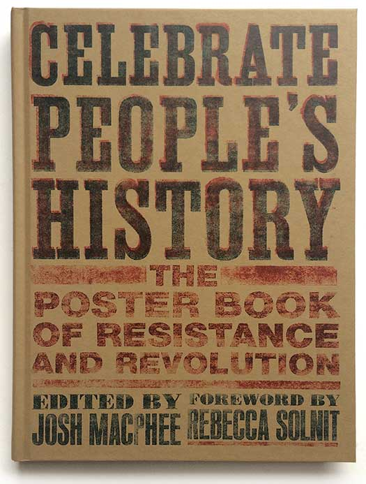 Celebrate People's History!: <em>The Poster Book of Resistance and Revolution</em>