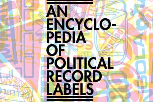 Pre-Sale for An Encyclopedia of Political Record Labels