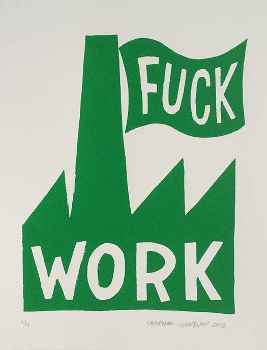 Fuck Work