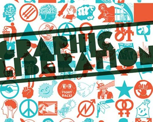 Graphic Liberation: Perspectives on Image Making and Political Movements