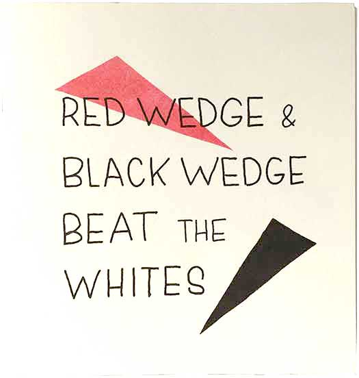 Red Wedge & Black Wedge Beat the Whites