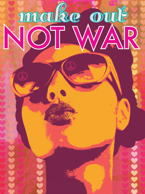 Make Out Not War