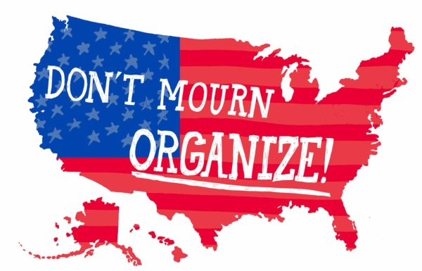Don't Mourn Organize!