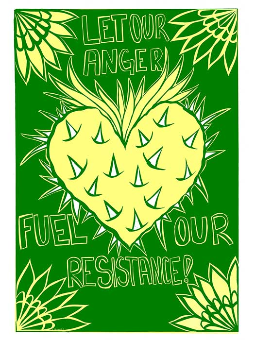 Let Our Anger Fuel Our Resistance!