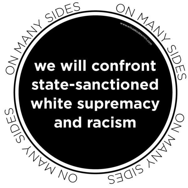 We Will Confront State-Sanctioned White Supremacy and Racism #OnManySides