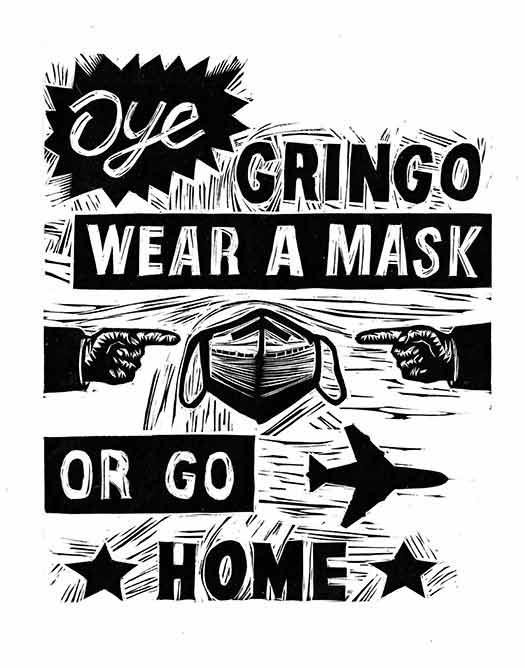¡Oye! Gringo Wear a Mask or Go Home