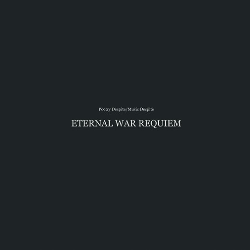 Poetry Despite/Music Despite (Eternal War Requiem) Double Vinyl Record