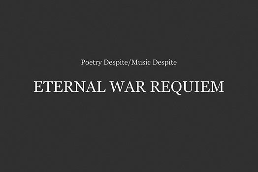 Poetry Despite/Music Despite (Eternal War Requiem) on Lumpen Radio
