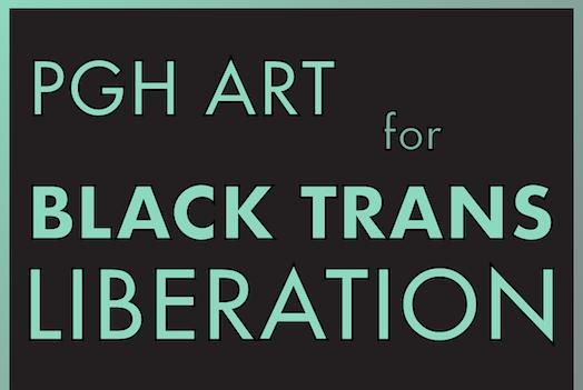 PGH Art For Black Trans Liberation