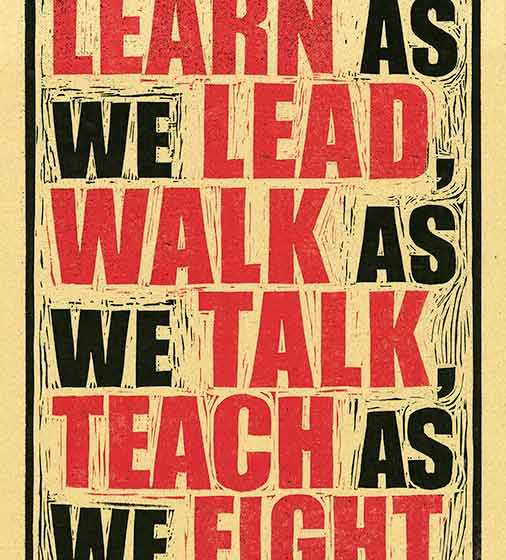 Learn as we lead, walk as we talk, teach as we fight.