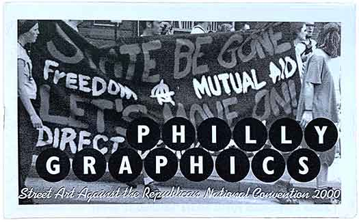 Philly Graphics: Street Art Against the Republican National Convention 2000
