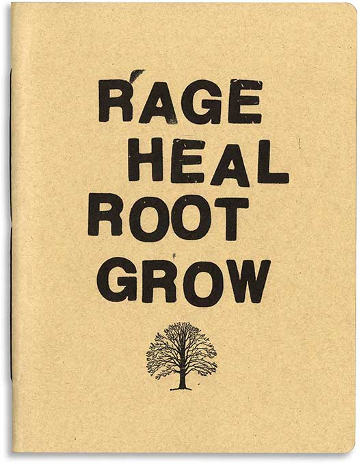 Rage, Heal, Root, Grow