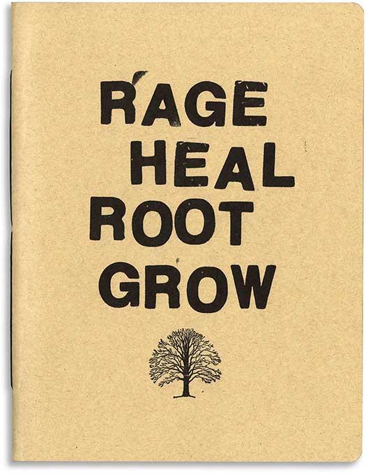 Rage, Heal, Root, Grow