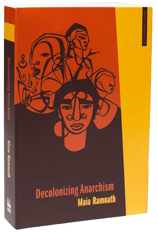 <em>Decolonizing Anarchism: An Antiauthoritarian History of India's Liberation Struggle</em>